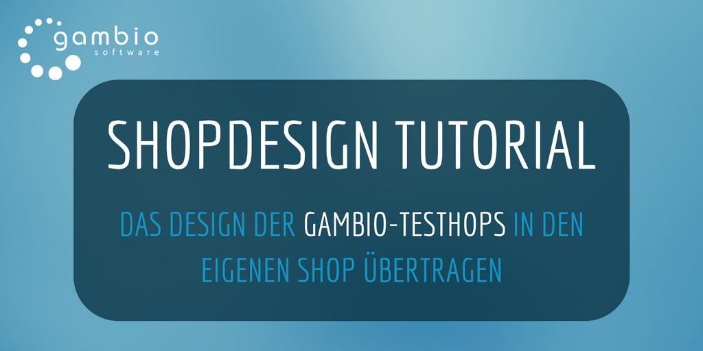 Das Design der Gambio-Testshops für den eigenen Shop nutzen