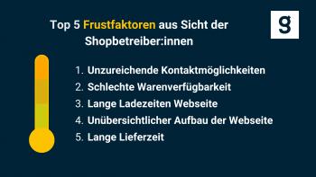 Top fünf Frustfaktoren aus Sicht der Shopbetreiber:innen