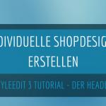Mit dem Gambio StyleEdit 3 ein indvividuelles Shopdesign erstellen - Teil 3: Der Header