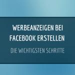 Wie erstellt man eine Werbeanzeige bei Facebook?
