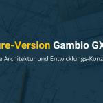 Die neue Gambio Architektur